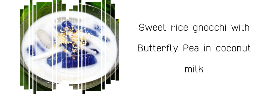 ครองแครงอัญชันน้ำกะทิ ( Sweet rice gnocchi with Butterfly Pea in coconut milk )